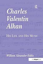 Charles Valentin Alkan : his life and his music