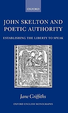 John Skelton and poetic authority defining the liberty to speak