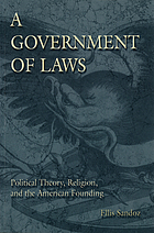 A government of laws : political theory, religion, and the American founding