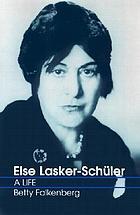 Else Lasker-Schüler : a life