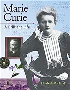 Marie Curie : a brillant life