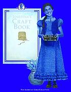 Josefina's craft book : a look at crafts from the past with projects you can make today