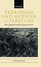 Terrorism and modern literature, from Joseph Conrad to Ciaran Carson