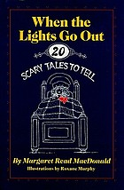 When the lights go out : twenty scary tales to tell