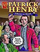 Patrick Henry : liberty or death