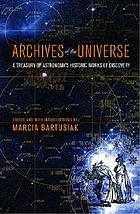 Archives of the universe : a treasury of astronomy's historic works of discovery