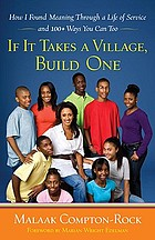 If it takes a village, build one : how I found meaning through a life of service and 100+ ways you can too