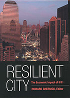 Resilient city : the economic impact of 9/11