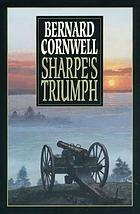 Sharpe's triumph : Richard Sharpe and the Battle of Assaye, September 1803