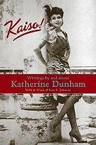 Kaiso! : writings by and about Katherine Dunham