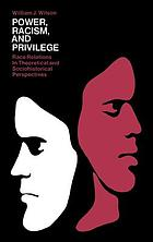 Power, racism, and privilege; race relations in theoretical and sociohistorical perspectives