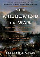 The whirlwind of war : voices of the storm, 1861-1865
