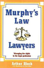 Murphy's law, lawyers : wronging the rights in the legal profession
