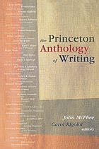 The Princeton anthology of writing : favorite pieces by the Ferris/McGraw writers at Princeton University