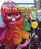 Day of the Dead : a Latino celebration of family and life