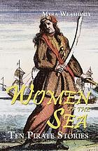 Women of the sea : ten pirate stories