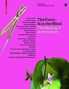 The force is in the mind : the making of architecture