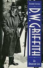 D.W. Griffith : an American life