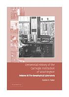 Centennial history of the Carnegie Institution of WashingtonThe Geophysical Laboratory