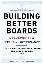 Building better boards : a blueprint for effective governance
