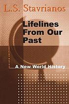 Lifelines from our past : a new world history