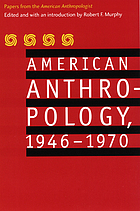 American anthropology, 1946-1970 : papers from the American anthropologist