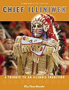 Chief Illiniwek : a tribute to an Illinois tradition