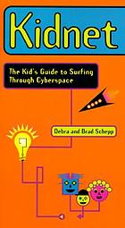 Kidnet : the kid's guide to surfing through cyberspace