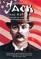 Jack the Ripper : the American connection : includes the diaries of James Maybrick