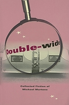Double-wide : collected fiction of Michael Martone