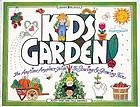 Kids garden! : the anytime, anyplace guide to sowing & growing fun