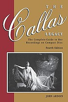 The Callas legacy : the complete guide to her recordings
