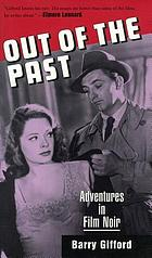 Out of the past : adventures in film noir