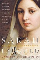 Sarah laughed : modern lessons from the wisdom & stories of biblical women