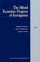 The mixed economic progress of immigrants / Robert F. Schoeni, Kevin F. McCarthy, Georges Vernez