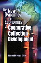 The new dynamics and economics of cooperative collection development : papers presented at a conference hosted by the Center for Research Libraries, cosponsored by the Association of Research Libraries with the support of the Gladys Kreible Delmas Foundation, November 8-10, 2002, Atlanta, Georgia