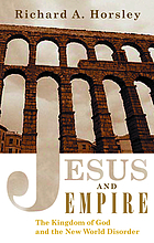 Jesus and empire : the kingdom of God and the new world disorder