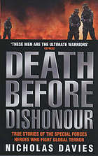 Death before dishonour : true stories of the special forces heroes who fight global terror