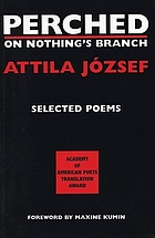 Perched on nothing's branch : selected poetry of Attila József