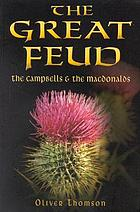 The great feud : the Campbells & the MacDonalds