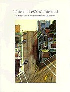 Thiebaud selects Thiebaud : a forty-year survey from private collections