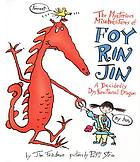 The mysterious misadventures of Foy Rin Jin : a decidedly dysfunctional dragon