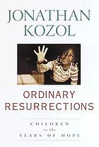 Ordinary resurrections : children in the years of hope