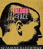 Blood in the face : the Ku Klux Klan, Aryan nations, Nazi skinheads, and the rise of a new white culture