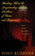 Thinking about the longstanding problems of virtue and happiness : essays, a play, two poems, and a prayer
