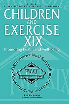 Children and exercise XIX : Promoting health and well-being. Proceedings of the XIXth International Symposium of the European Group of Pediatric Work Physiology, 16-21 September 1997