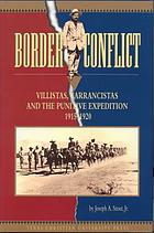 Border conflict Villistas, Carrancistas, and the Punitive Expedition, 1915-1920