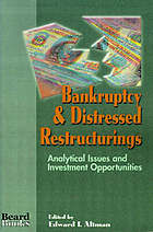 Bankruptcy & distressed restructurings : analytical issues and investment opportunities