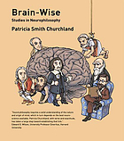 Brain-wise : studies in neurophilosophy