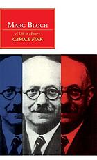 Marc Bloch : a life in history